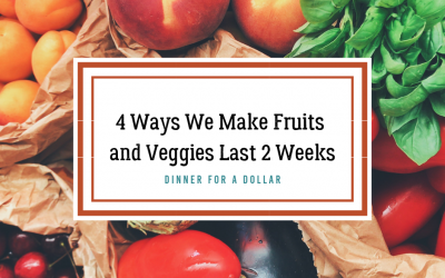 4 Ways We Make Fruits and Veggies Last 2 Weeks
